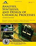 img - for Analysis, Synthesis and Design of Chemical Processes (4th Edition) (Prentice Hall International Series in the Physical and Chemical Engineering Sciences) 4th (fourth) by Turton, Richard, Bailie, Richard C., Whiting, Wallace B., Sh (2012) Hardcover book / textbook / text book