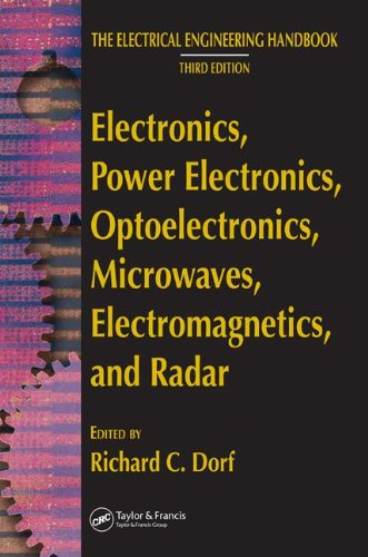 Electronics, Power Electronics, Optoelectronics, Microwaves, Electromagnetics, And Radar (The Electrical Engineering Handbook) front-621846