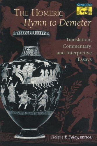 The Homeric Hymn to Demeter: Translation, Commentary, and Interpretative Essays (Demeter Press compare prices)
