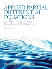 Applied Partial Differential Equations with Fourier Series and Boundary Valve Problems (5th Edition) (Featured Titles for Partial Differential Equations)