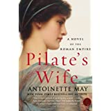 Pilate's Wife: A Novel of the Roman Empireby Antoinette May