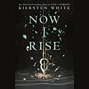 Now I Rise | Kiersten White