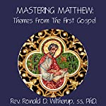 Mastering Matthew: Themes from the First Gospel | Ronald D. Witherup