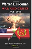 War and Crises, 1914-1948 - Vol.2: The Road to Free Trade - Volume 2