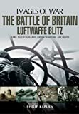 Image of THE BATTLE OF BRITAIN: LUFTWAFFE BLITZ (Images of War)