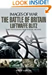 The Battle of Britain: Luftwaffe Blit...