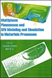 Multiphase Phenomena and CFD Modeling and Simulation in Materials Processes