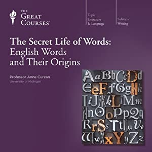 The Secret Life of Words: English Words and Their Origins | [The Great Courses]