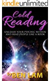 Cold Reading: Unleash Your Psychic Within And Read People Like A Book ( Psychic Development ) (Live Smart Series: Psychic Development, Palm Reading, Conversation Skills) (English Edition)