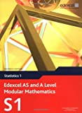 Keith Pledger et al Edexcel AS and A Level Modular Mathematics - Statistics 1