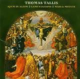 Thomas Tallis Thomas Tallis: Spem in alium