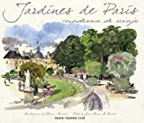 img - for Jardines de Paris / Paris Gardens: Cuadernos de viaje / Travel Books (Spanish Edition) book / textbook / text book