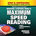 Maximum Speed Reading: Speed, Comprehension, Recall  by Howard Berg Narrated by Howard Berg