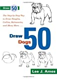 Draw 50 Dogs (0385234317) by Ames, Lee J.