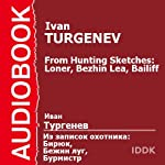 From Hunting Sketches: Loner, Bezhin Lea, Bailiff [Russian Edition] | Ivan Turgenev