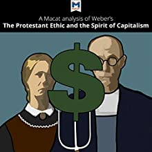 A Macat Analysis of Max Weber's The Protestant Ethic and the Spirit of Capitalism Audiobook by Sebastián G Guzmán, James Hill Narrated by  Macat.com