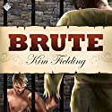 Brute (       UNABRIDGED) by Kim Fielding Narrated by K.C. Kelly