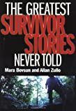 Greatest Survivor Stories Never Told (0740727281) by Zullo, Allan