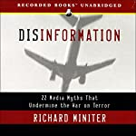 Disinformation: 22 Media Myths That Undermine the War on Terror | Richard Miniter