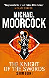 Michael Moorcock Corum - The Knight of Swords: The Eternal Champion