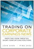 Trading on Corporate Earnings News: Profiting from Targeted, Short-Term Options Positions