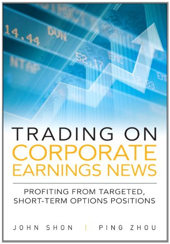 Trading on Corporate Earnings News:Profiting from Targeted, Short-TermOptions Positions