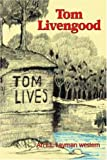 img - for Tom Livengood: An L.L. Layman Western book / textbook / text book