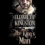The King's Man: Welsh Blades, Book 1   Elizabeth Kingston