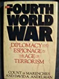 img - for The Fourth World War: Diplomacy and Espionage in the Age of Terrorism Hardcover September, 1992 book / textbook / text book