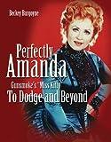 Perfectly Amanda, Gunsmoke's Miss Kitty: To Dodge and Beyond