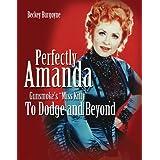 Perfectly Amanda, Gunsmoke's Miss Kitty: To Dodge and Beyond ~ Beckey Burgoyne