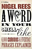 A Word In Your Shell-Like (0007220871) by Rees, Nigel