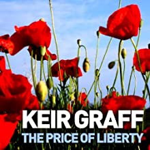 The Price of Liberty (       UNABRIDGED) by Keir Graff Narrated by John Moraitis
