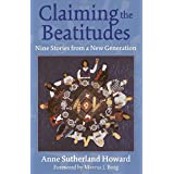 Claiming the Beatitudes: Nine Stories from a New Generation ~ Anne Sutherland Howard