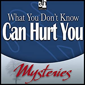 What You Don't Know Can Hurt You Audiobook