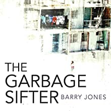 The Garbage Sifter Audiobook by Barry Jones Narrated by Danny L. Oringderff