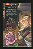 The Kinky Friedman Crime Club: A Case of Lone Star/Greenwich Killing Time/When the Cat's Away/3 Books in 1 Volume (0571166962) by Friedman, Kinky