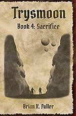 Trysmoon Book 4: Sacrifice (The Trysmoon Saga)