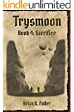Trysmoon Book 4: Sacrifice (The Trysmoon Saga) (English Edition)