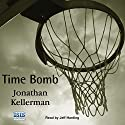 Time Bomb Audiobook by Jonathan Kellerman Narrated by Jeff Harding