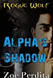img - for Alpha's Shadow: Rogue Wolf Book Two (Haven City Series) book / textbook / text book