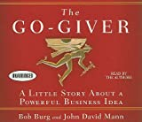 img - for The Go-Giver: A Little Story about a Powerful Business Idea   [GO GIVER 2D] [Compact Disc] book / textbook / text book