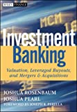 img - for Investment Banking: Valuation, Leveraged Buyouts, and Mergers and Acquisitions (Wiley Finance) book / textbook / text book