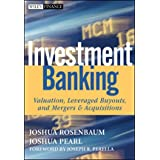 Investment Banking: Valuation, Leveraged Buyouts, and Mergers and Acquisitions ~ Joshua Rosenbaum