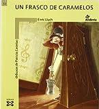 Un frasco de caramelos / A Candy Jar (Infantil E Xuvenil) (Spanish Edition)