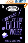 The Case of the Blue Violet: A Murder...