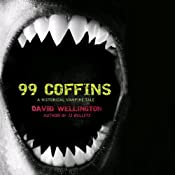 99 Coffins: A Historical Vampire Tale | [David Wellington]