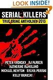 2015 Serial Killers True Crime Anthology: Volume 2 (Annual Serial Killers Anthology)