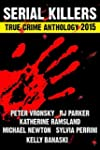 2015 Serial Killers True Crime Anthol...