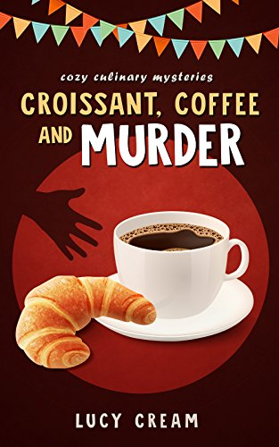 Cozy Mysteries : Croissant, Coffee and  Murder: (Cozy Culinary Mysteries Women Sleuths Series, Bakery Mystery Books) (Martha's cafe Book 1) (Bakery Mystery compare prices)